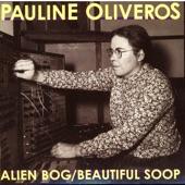 Pauline Oliveros - Alien Bog (1967)