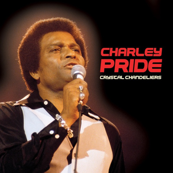 Crystal Chandeliers Digitally Remastered By Charley Pride On Apple