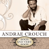 Andrae Crouch - We Need To Hear From You
