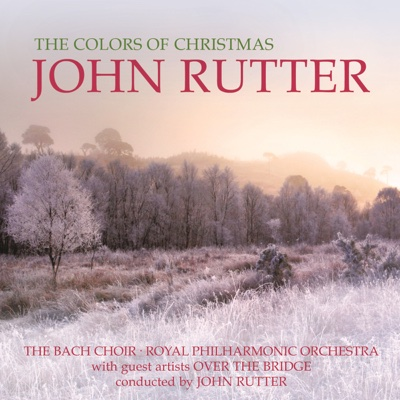 The Colors of Christmas - John Rutter, Bach Choir & Over the Bridge album