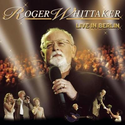 Live In Berlin - Roger Whittaker