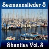 Seemannslieder und Shanties, Vol. 3