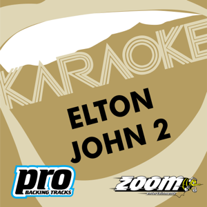 Zoom Karaoke - Zoom Platinum Artists Series, Vol. 106: Best of Elton John, Vol. 2 (Karaoke Version)