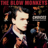 The Blow Monkeys - It Doesn't Have to Be This Way artwork