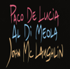 The Guitar Trio - Paco de Lucía, Al Di Meola & John McLaughlin