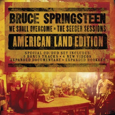 We Shall Overcome: The Seeger Sessions (American Land Edition) - Bruce Springsteen