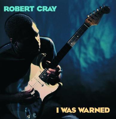 I Was Warned - Robert Cray album
