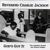 Reverend Charlie Jackson - I Gave Up All I Had