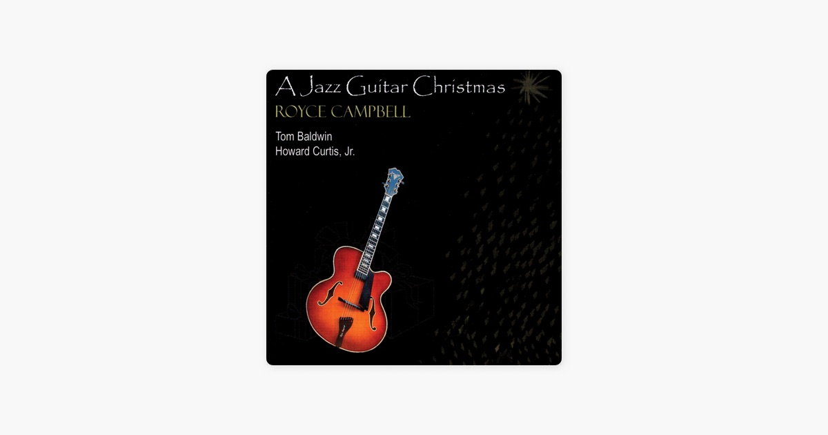 A Jazz Guitar Christmas By Royce Campbell On Apple Music