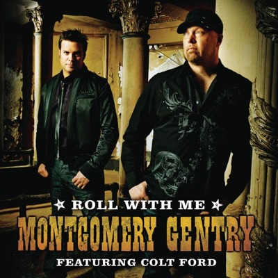 Roll With Me (feat. Colt Ford) - Single - Montgomery Gentry