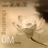Chanting Om-Music for Deep Meditation