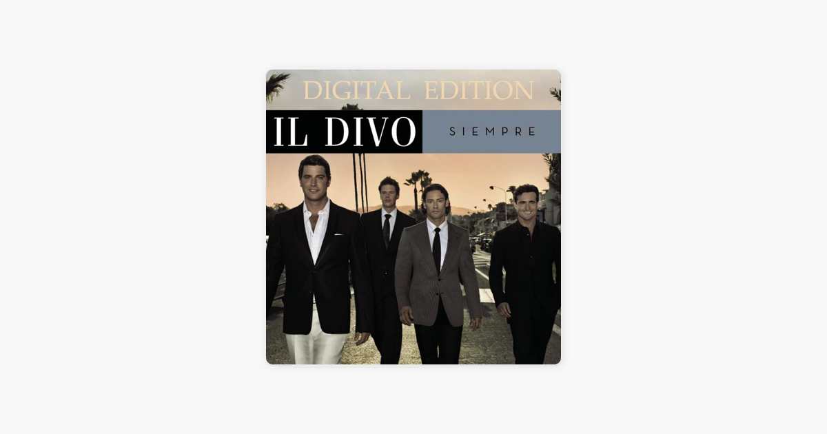 Siempre by il divo on apple music - Il divo all by myself ...