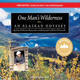 One Man's Wilderness: An Alaskan Odyssey (Unabridged) audiobook