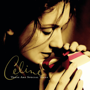 These Are Special Times  Céline Dion Céline Dion album songs, reviews, credits