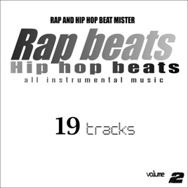‎Rap Beats Hip Hop Beats All Instrumental Music Volume 2 by Rap and Hip Hop  Beat Mister on iTunes