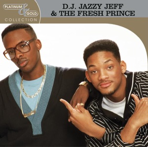 Platinum & Gold Collection: D.J. Jazzy Jeff & The Fresh Prince