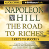 Napoleon Hill - Napoleon Hill - The Road to Riches: 13 Keys to Success artwork