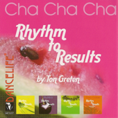 Rhythm to Results - Cha Cha Cha