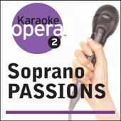 Karaoke Opera: Soprano Passions
