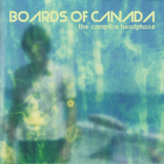 The Campfire Headphase - Boards of Canada - Boards of Canada