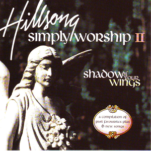 Hillsong Worship - Simply Worship 2 (Shadow of Your Wings)