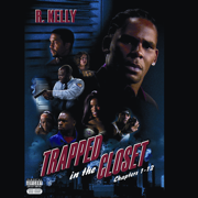 Trapped In the Closet (Chapters 1-12) - R. Kelly