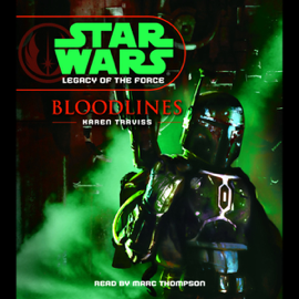 Star Wars: Legacy of the Force #2: Bloodlines audiobook