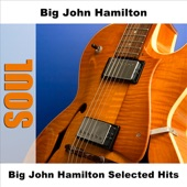 Big John Hamilton - How Much Can A Man Take