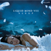 Liquid Mind VIII: Sleep - Liquid Mind