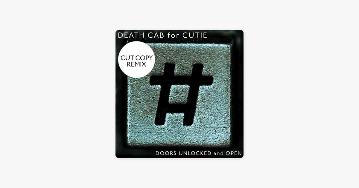 Doors Unlocked And Open Cut Copy Remix Single By Death Cab For