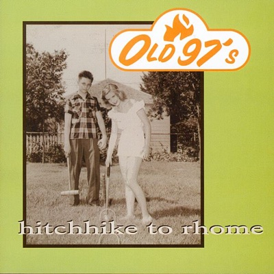 Hitchhike to Rhome - Old 97S