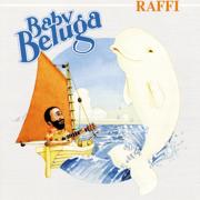 Baby Beluga - Raffi - Raffi