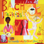 Bach for Breakfast - The Leisurely Way to Start Your Day - Various Artists - Various Artists