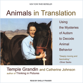 Animals in Translation: Using the Mysteries of Autism to Decode Animal Behavior (Unabridged) audiobook