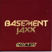 Basement Jaxx - Red Alert (Jaxx Radio Mix)