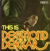 Desmond Dekker - You've Got Your Troubles