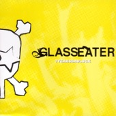 Glasseater - 7 Years Bad Luck
