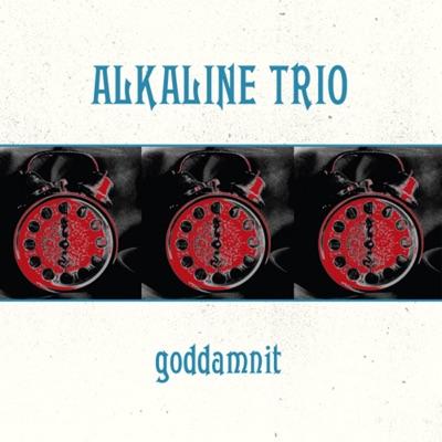 Goddamnit - Alkaline Trio