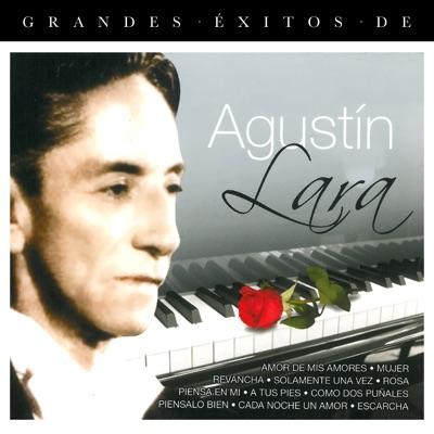 Grandes Éxitos De Agustín Lara - Agustín Lara