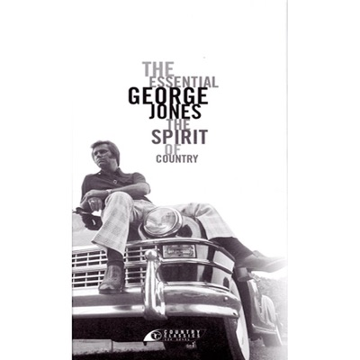 The Essential George Jones: The Spirit of Country - George Jones