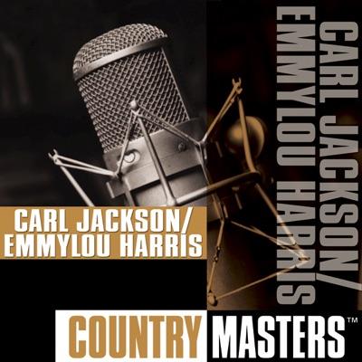 Country Masters: Carl Jackson / Emmylou Harris - Emmylou Harris