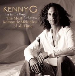 View album Kenny G - I'm In the Mood for Love - The Most Romantic Melodies of All Time
