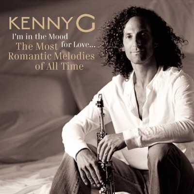 I'm In the Mood for Love - The Most Romantic Melodies of All Time - Kenny G