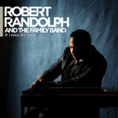 Robert Randolph & The Family Band - If I Had My Way