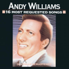 16 Most Requested Songs: Andy Williams - Andy Williams