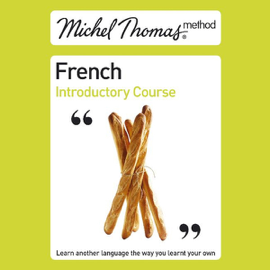 Michel Thomas Method: French Introductory Course (Unabridged) audiobook