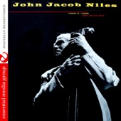 John Jacob Niles - Go 'Way From My Window