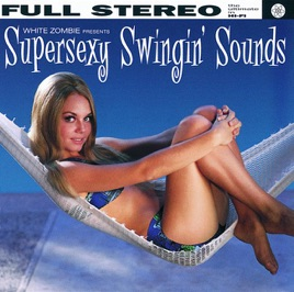 White zombie supersexy swingin sounds album