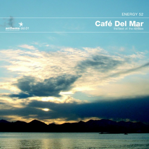 Energy 52 - The Best of Cafe del Mar - The Remixes