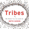 Seth Godin - Tribes: We Need You to Lead Us (Unabridged) artwork